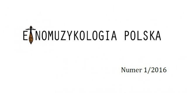 Etnomuzykologia Polska 2016 (nr 1)