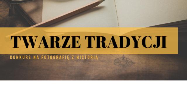 Twarze tradycji – konkurs fotograficzny
