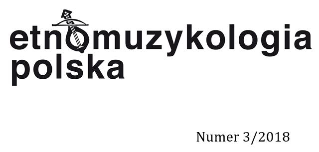 Etnomuzykologia Polska 2018 (nr 3)